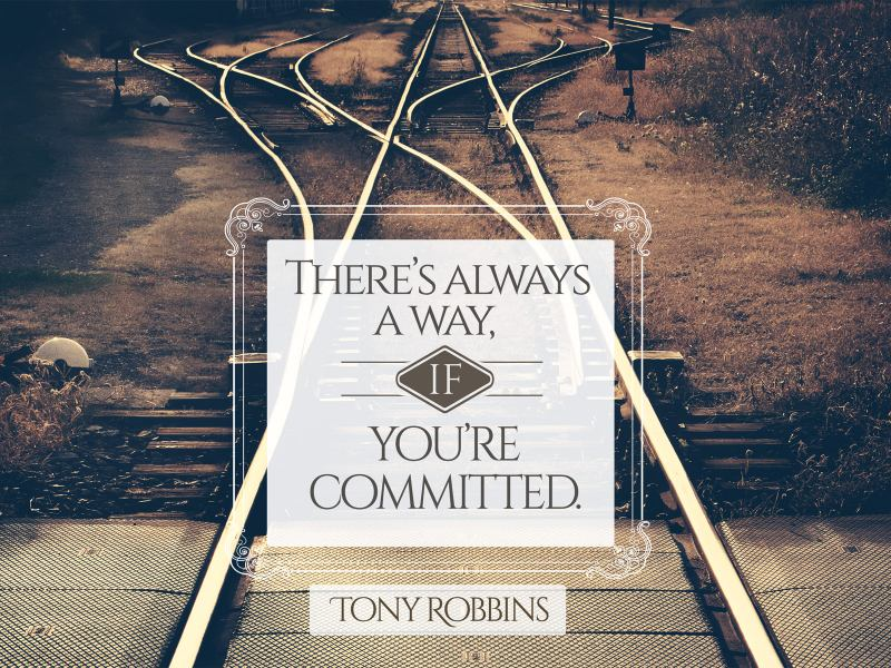 There's always a way if you're committed