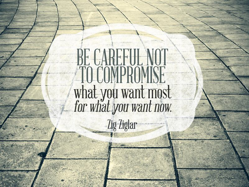 be careful not to compromise